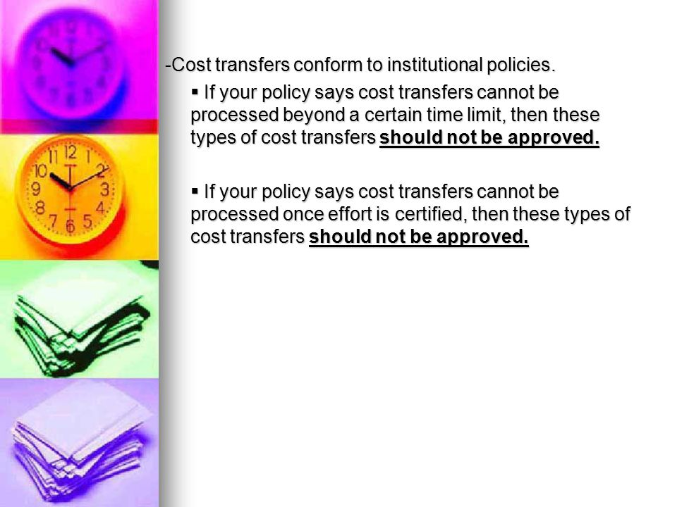 -Cost transfers conform to institutional policies.