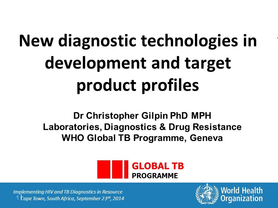 Outline  WHO requirements for evaluation of new TB diagnostics  Diagnostic pipeline  TPPs