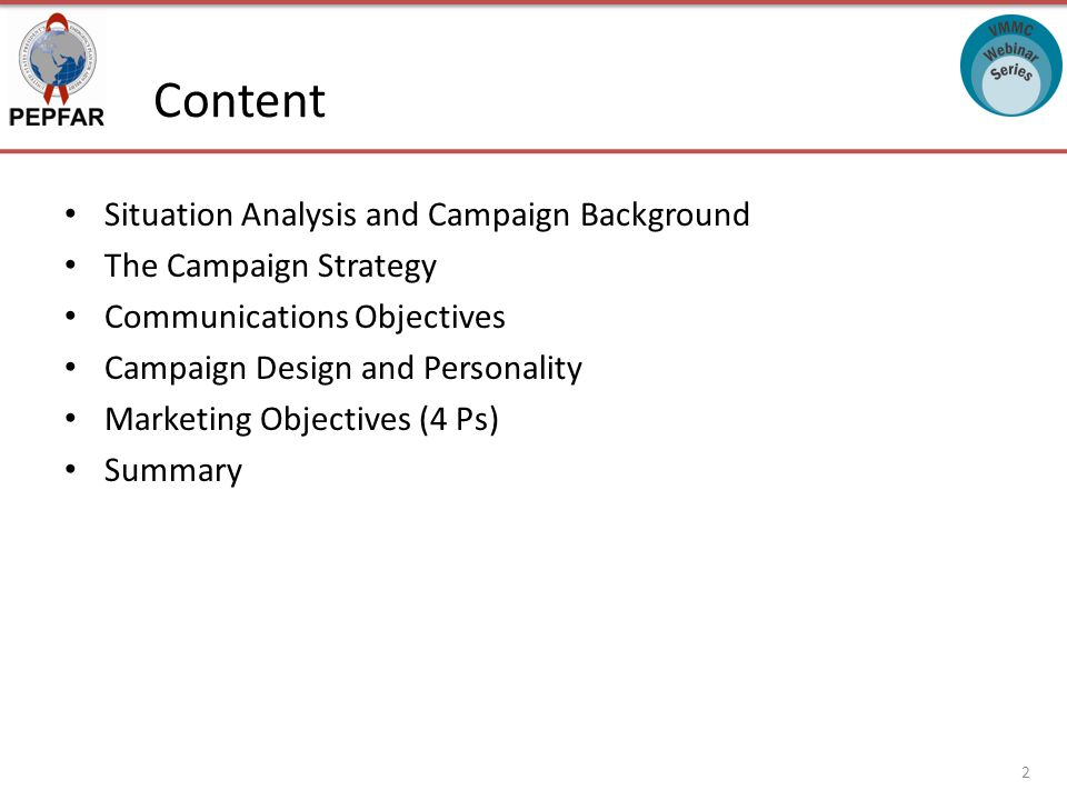 Content Situation Analysis and Campaign Background The Campaign Strategy Communications Objectives Campaign Design and Personality Marketing Objective