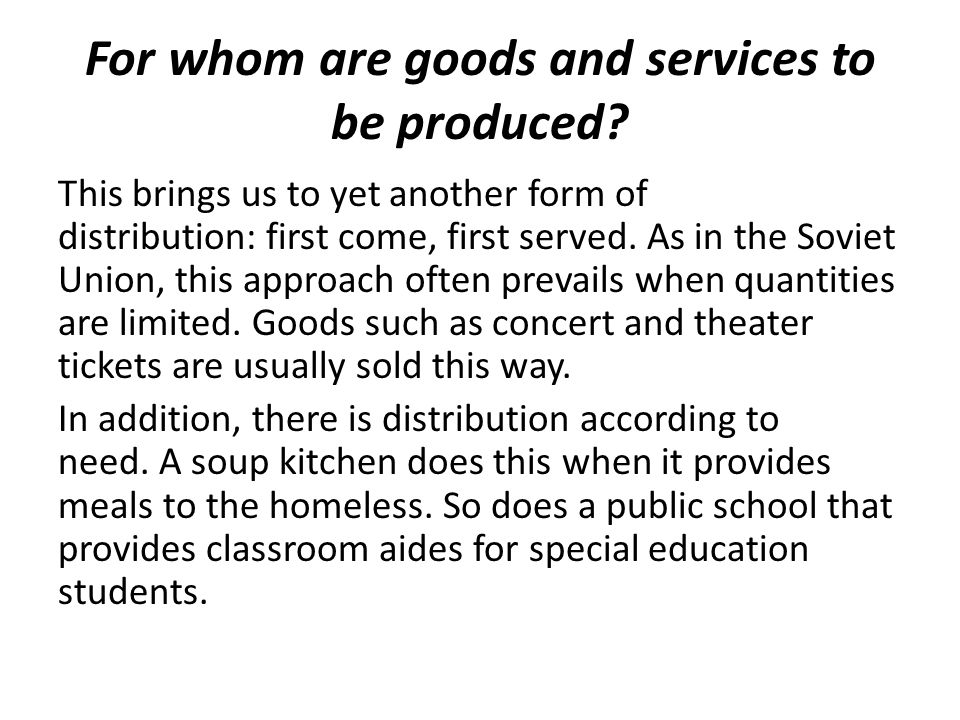 For whom are goods and services to be produced.