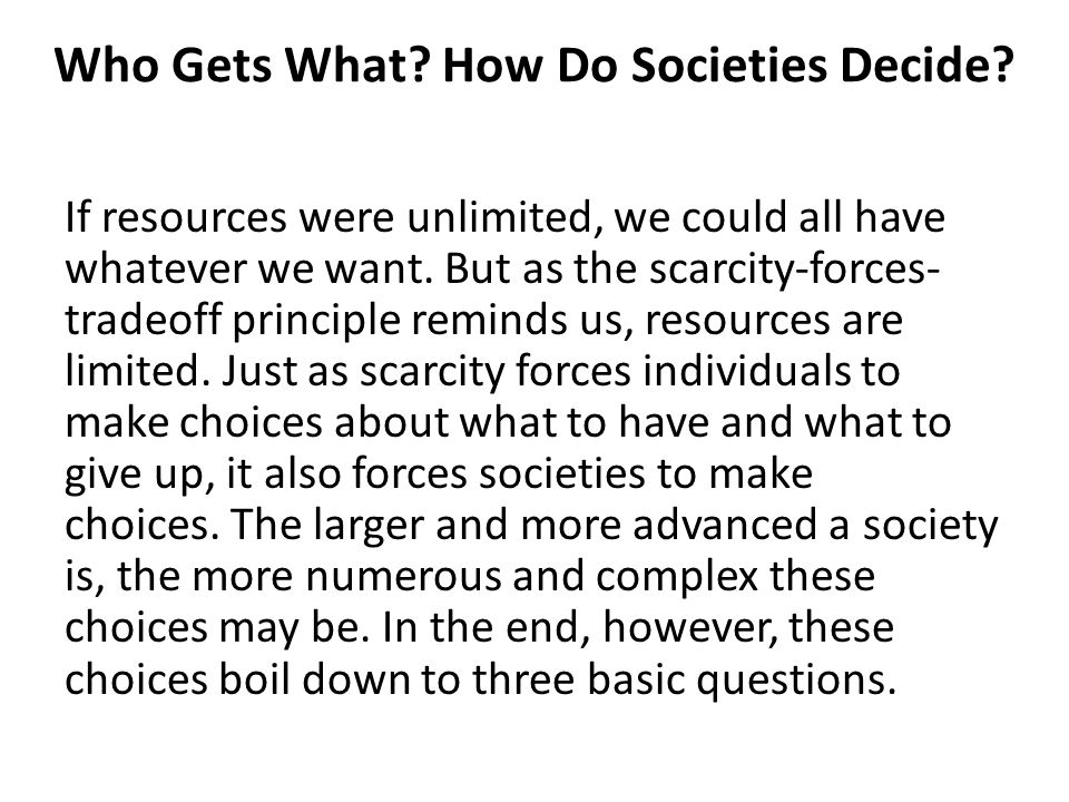 Who Gets What. How Do Societies Decide.