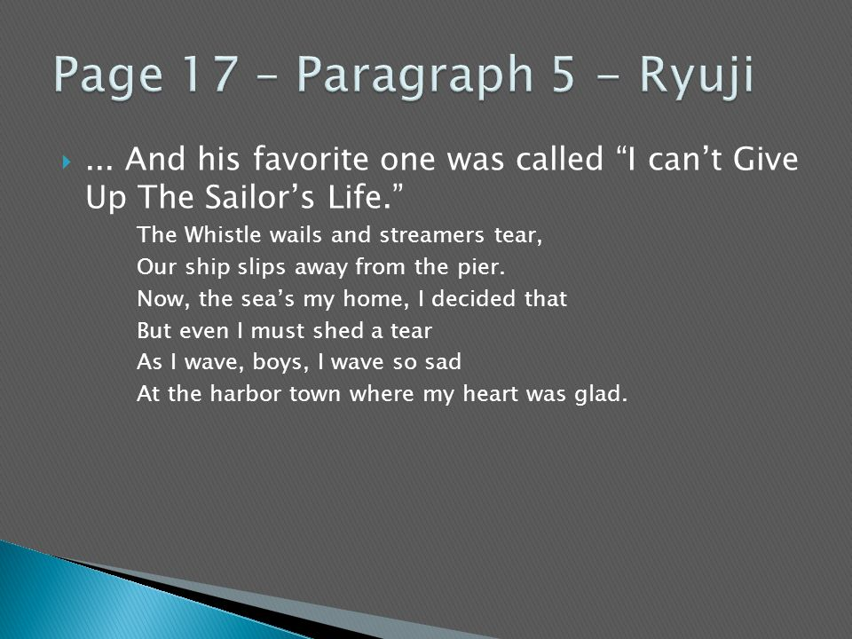 """... And his favorite one was called """"I can't Give Up The Sailor's Life."""" The Whistle wails and streamers tear, Our ship slips away from the pier. Now"""