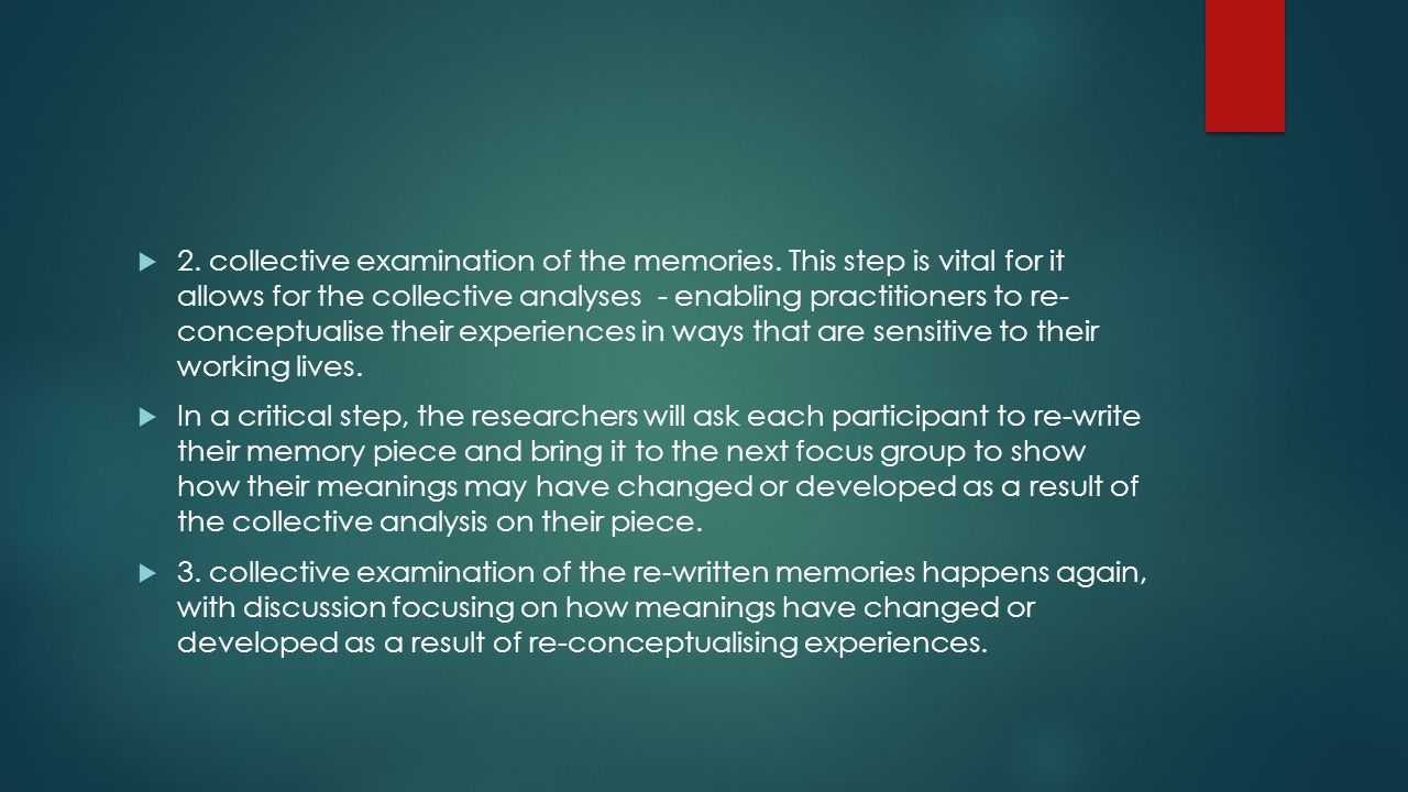  2. collective examination of the memories.