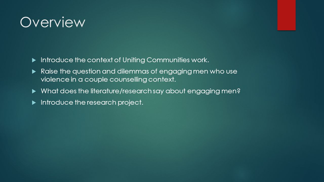Overview  Introduce the context of Uniting Communities work.