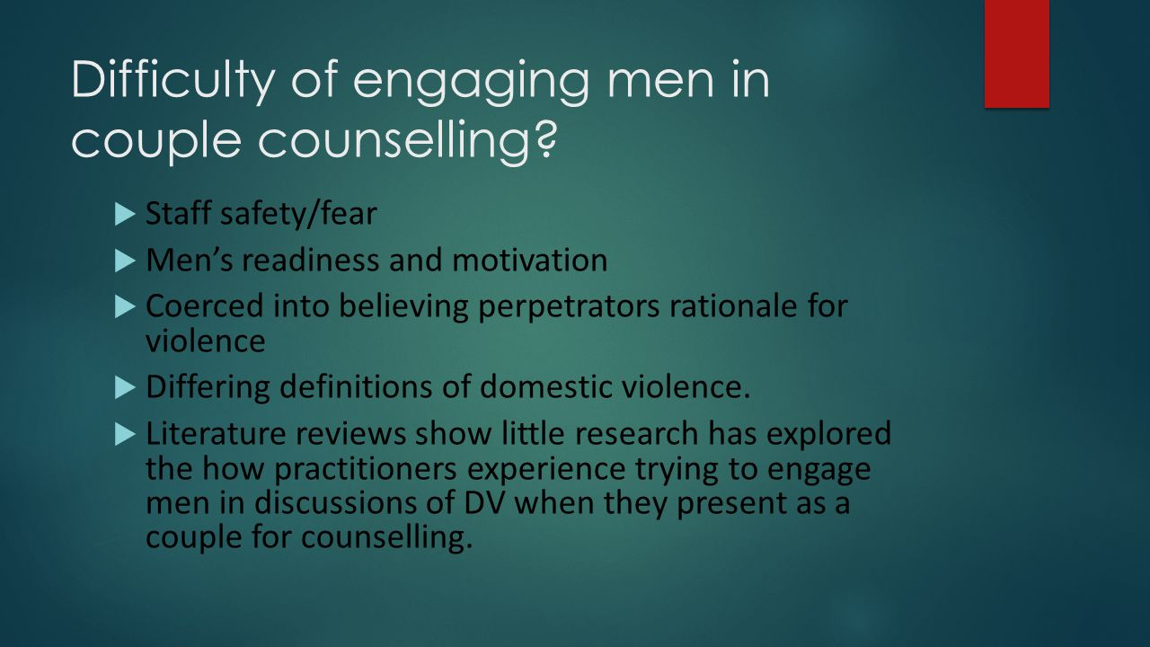 Difficulty of engaging men in couple counselling.