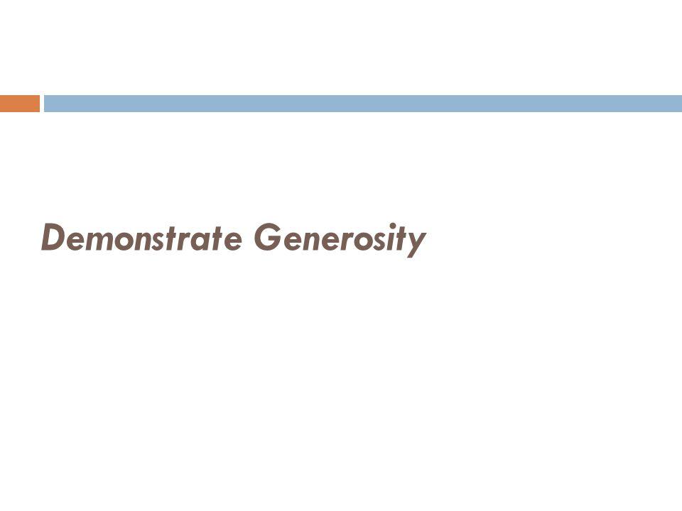 Demonstrate Generosity