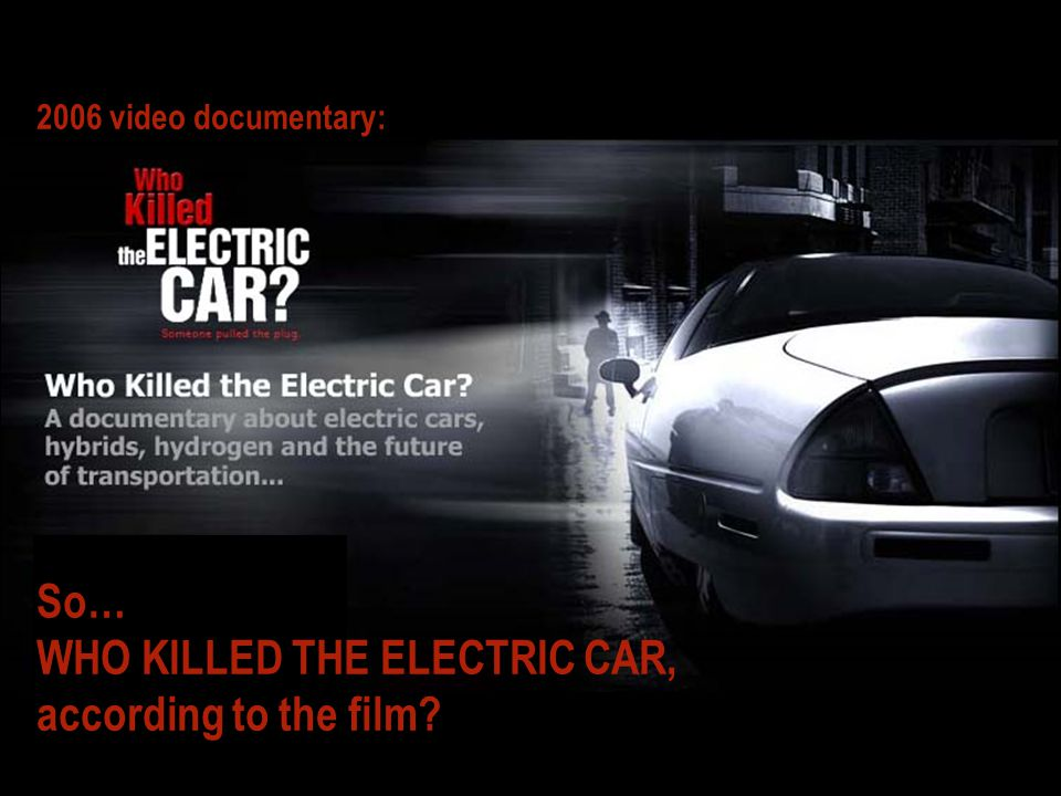 What has happened with electric cars since 2006? 2006 video documentary: