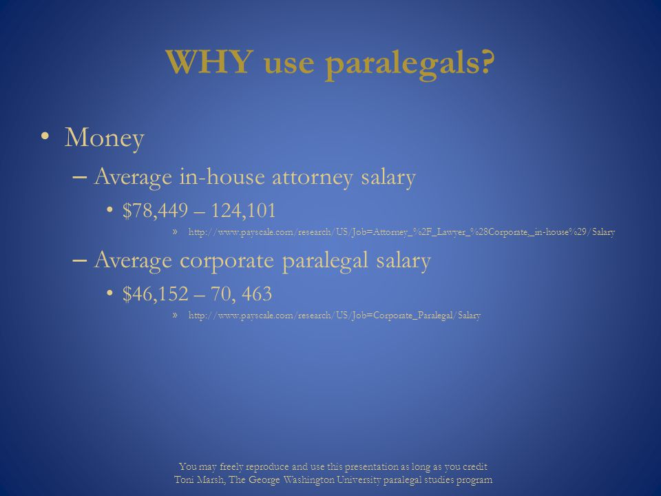 WHY use paralegals.Assess tasks – are associates doing paralegals' work.