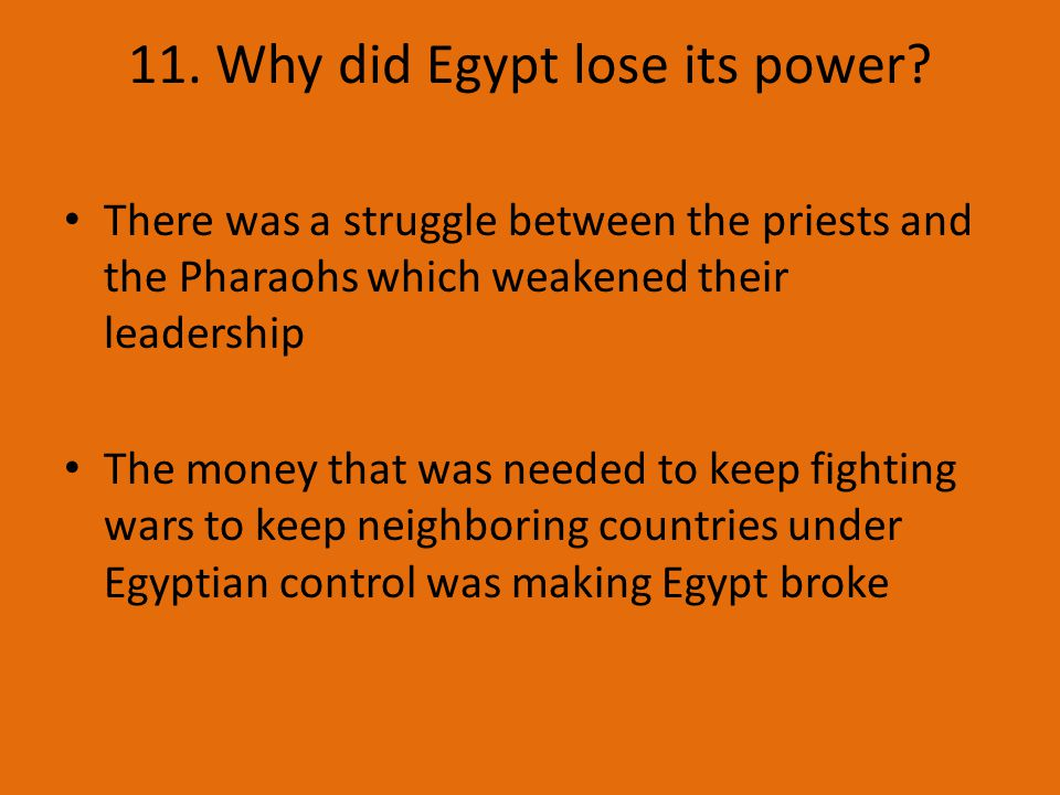 11. Why did Egypt lose its power.