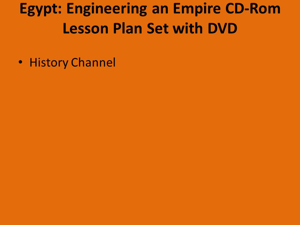 Egypt: Engineering an Empire CD-Rom Lesson Plan Set with DVD History Channel