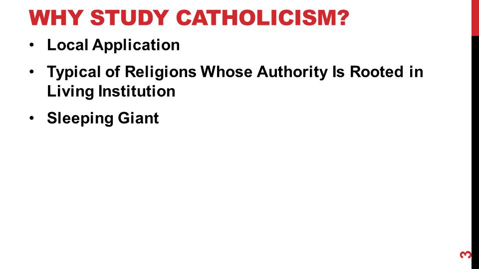 WHY STUDY CATHOLICISM.
