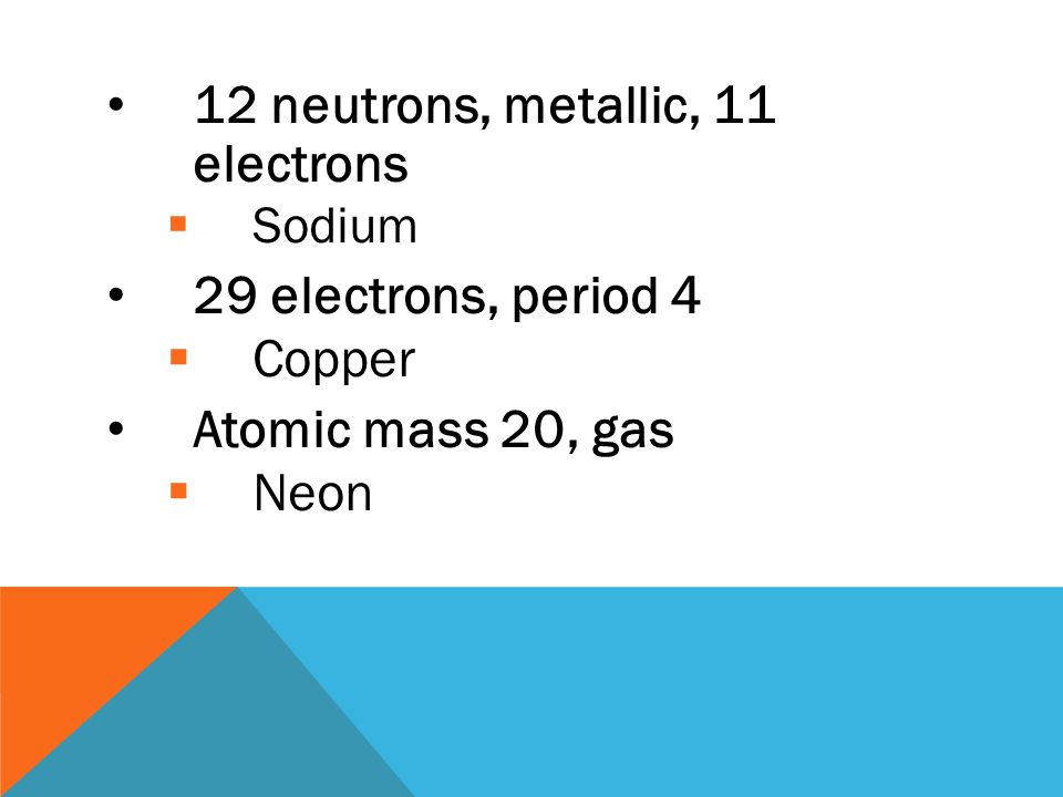 Period 5, transition element, 51 neutrons  Zirconium 80 electrons, transition element  Mercury Period 4, lowest mass on periodic tables  Potassium