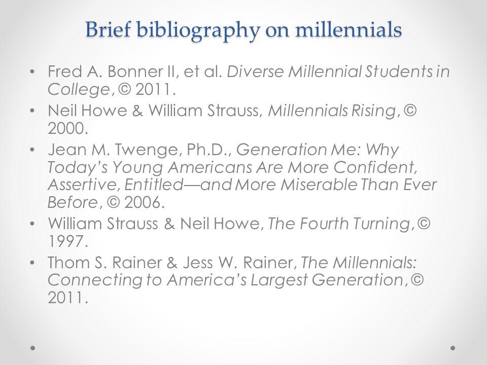 Brief bibliography on millennials Fred A. Bonner II, et al.