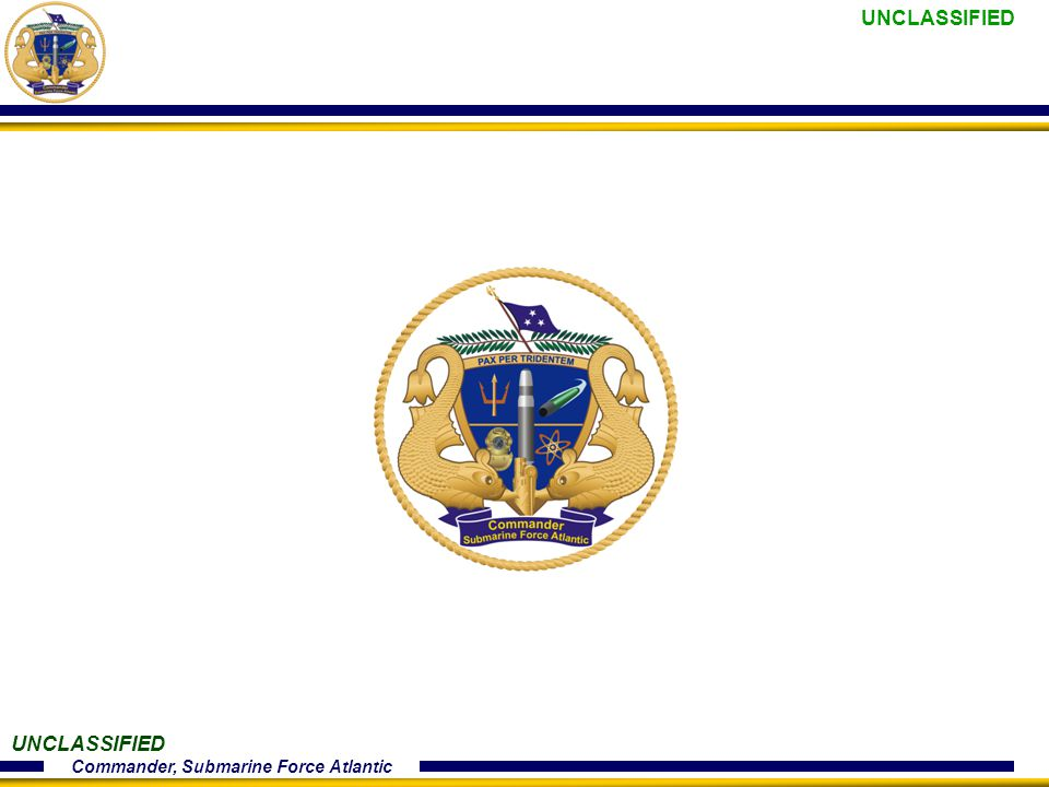 UNCLASSIFIED Commander, Submarine Force Atlantic UNCLASSIFIED