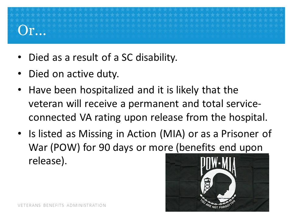 VETERANS BENEFITS ADMINISTRATION Or... Died as a result of a SC disability.