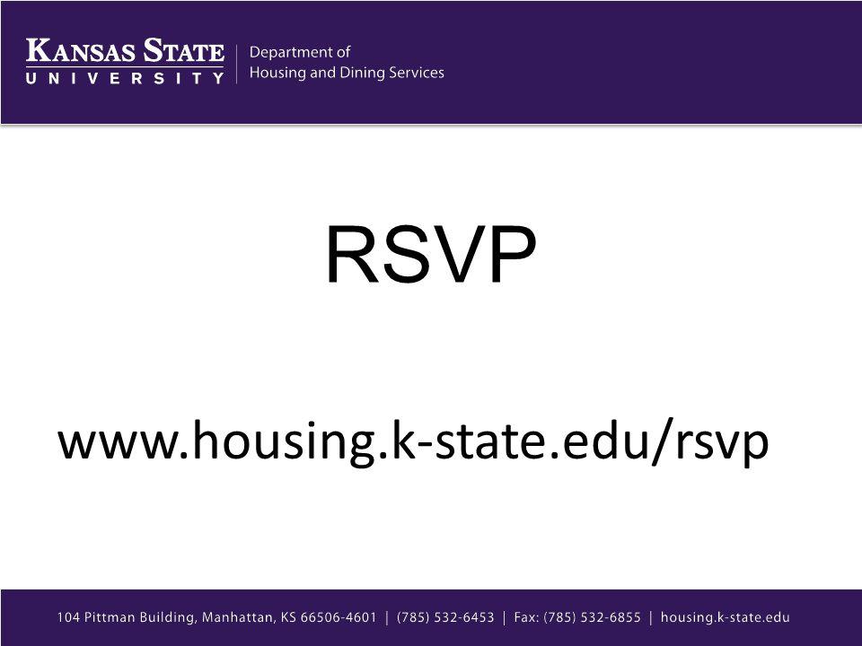 RSVP www.housing.k-state.edu/rsvp