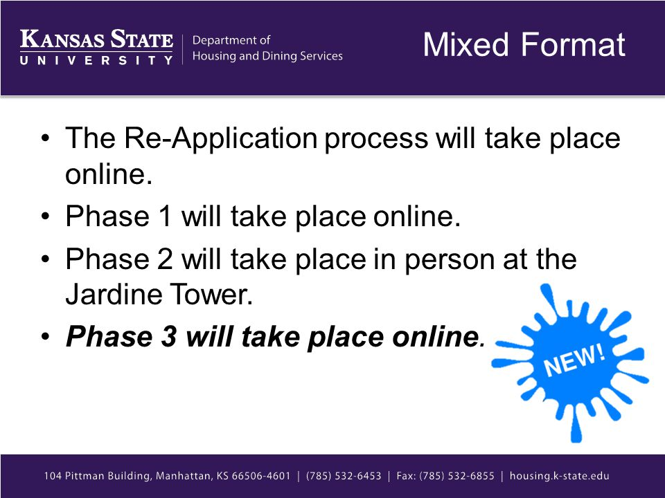 Mixed Format The Re-Application process will take place online.