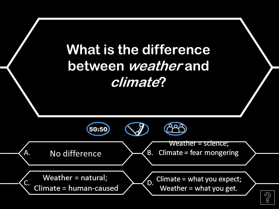 No difference A. What is the difference between weather and climate.