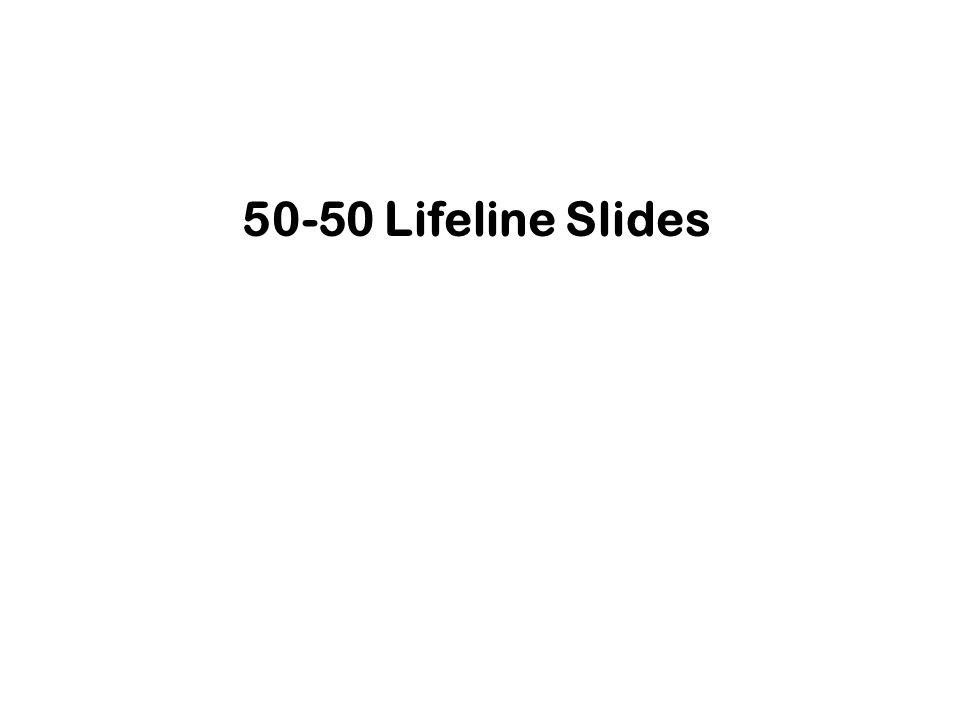 50-50 Lifeline Slides