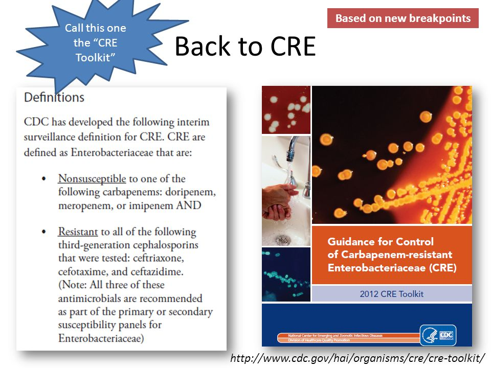 """Back to CRE http://www.cdc.gov/hai/organisms/cre/cre-toolkit/ Call this one the """"CRE Toolkit"""" Based on new breakpoints"""