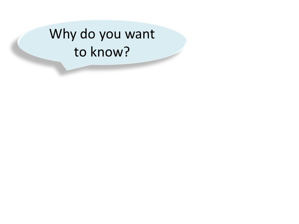 Why do you want to know?