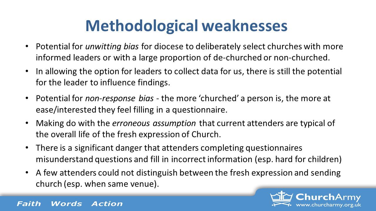 Methodological weaknesses Potential for unwitting bias for diocese to deliberately select churches with more informed leaders or with a large proporti
