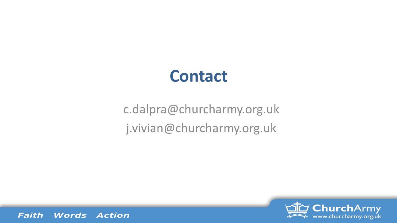 Contact c.dalpra@churcharmy.org.uk j.vivian@churcharmy.org.uk