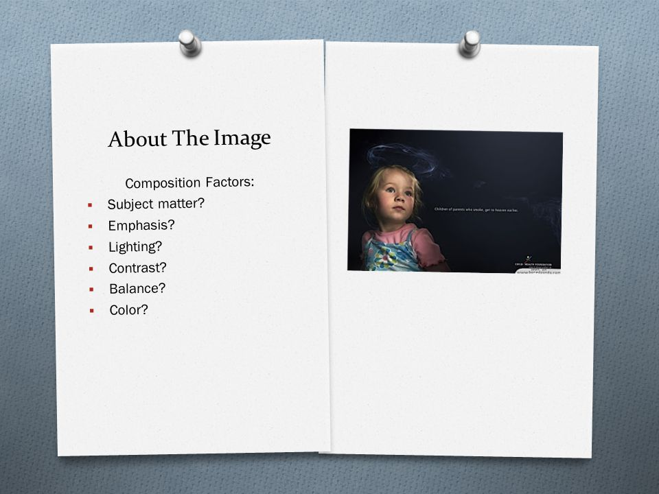 About The Image Composition Factors:  Subject matter.