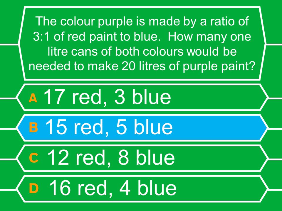The colour purple is made by a ratio of 3:1 of red paint to blue.