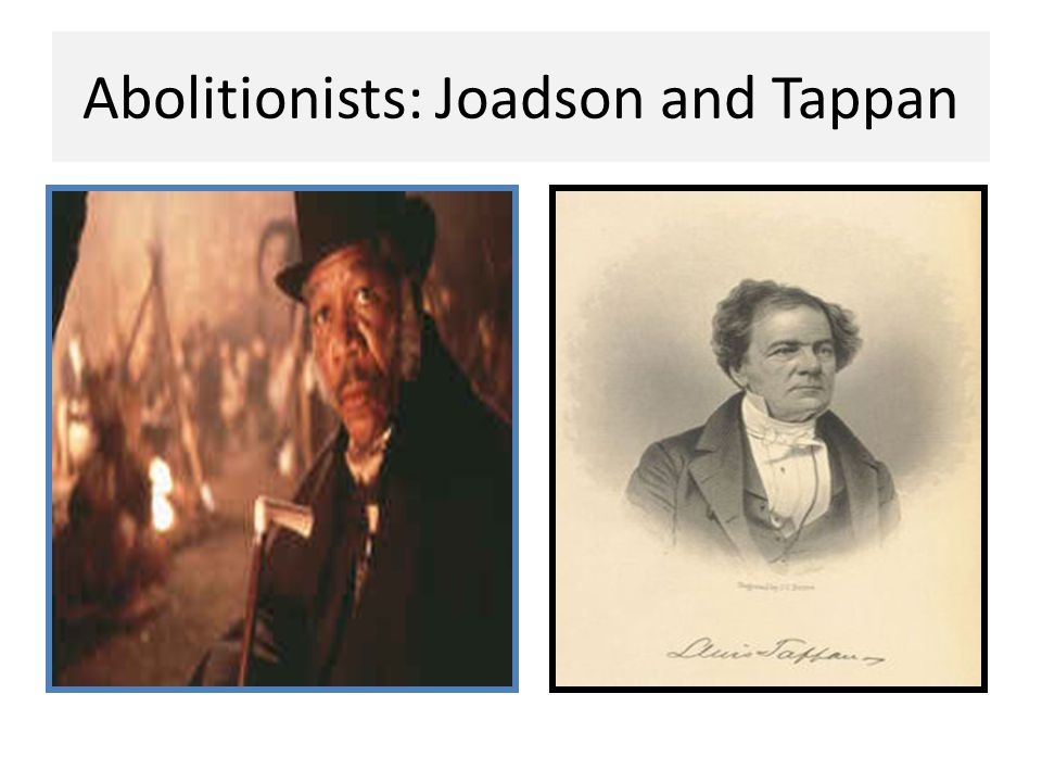 Abolitionists: Joadson and Tappan