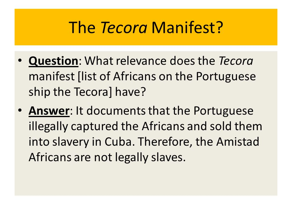 The Tecora Manifest? Question: What relevance does the Tecora manifest [list of Africans on the Portuguese ship the Tecora] have? Answer: It documents