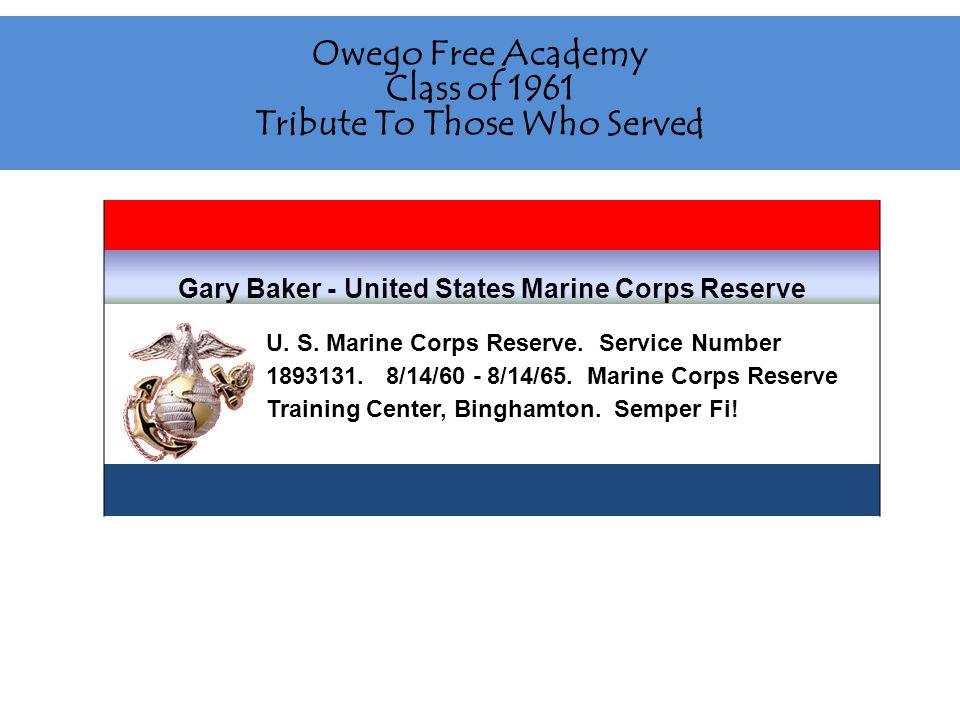Gary Baker - United States Marine Corps Reserve U.