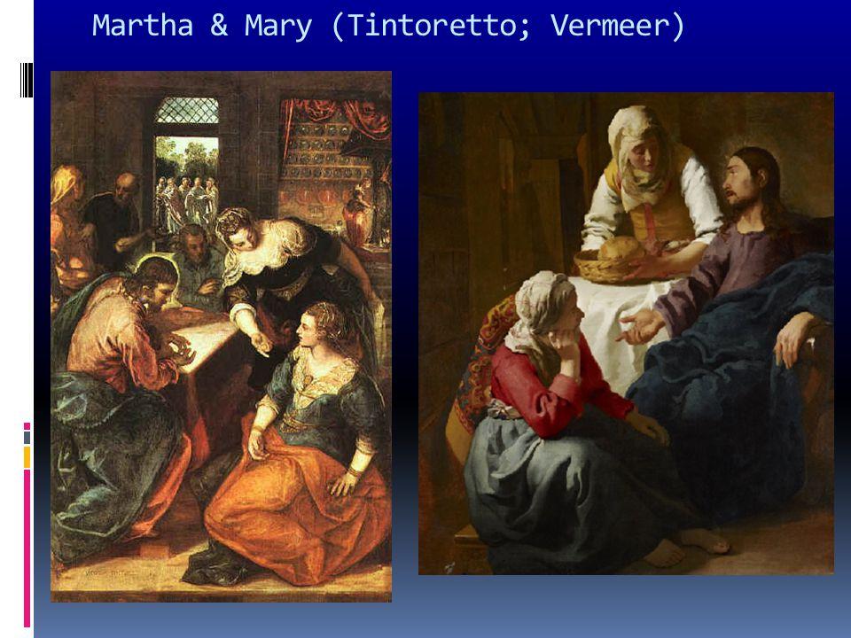 Martha & Mary (Tintoretto; Vermeer)