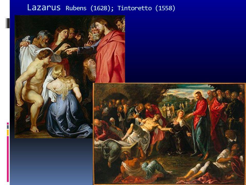 Lazarus Rubens (1628); Tintoretto (1558)