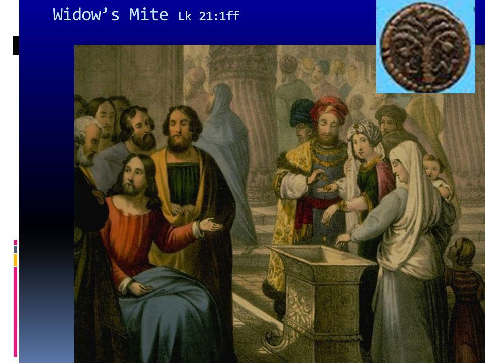 Widow's Mite Lk 21:1ff