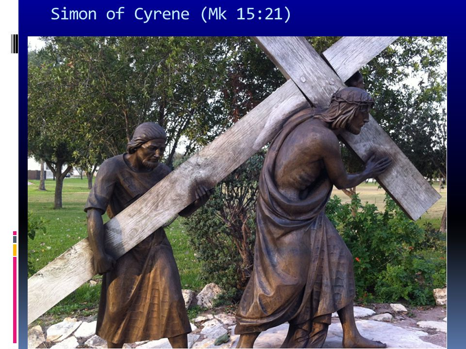 Simon of Cyrene (Mk 15:21)