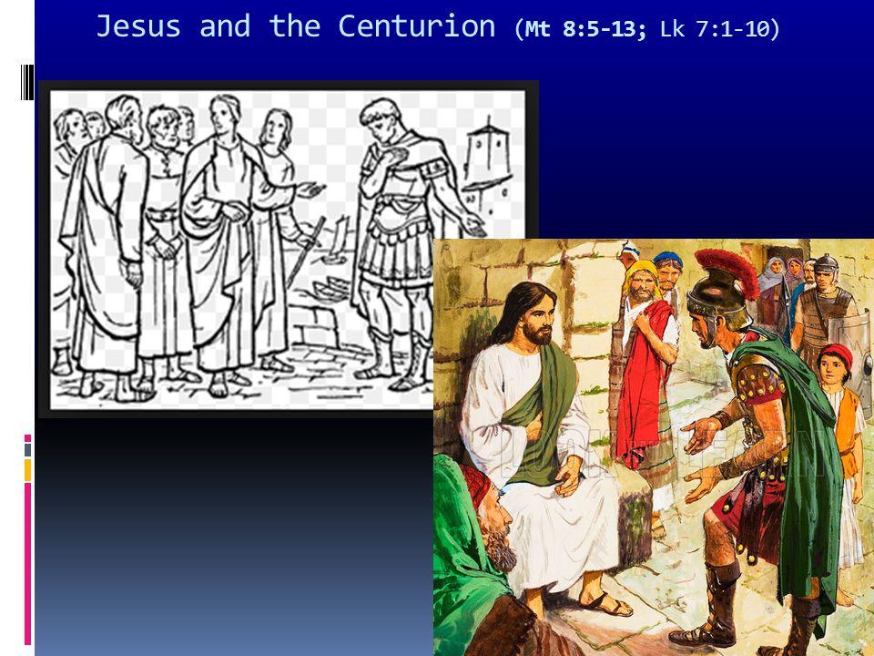 Jesus and the Centurion (Mt 8:5-13; Lk 7:1-10)