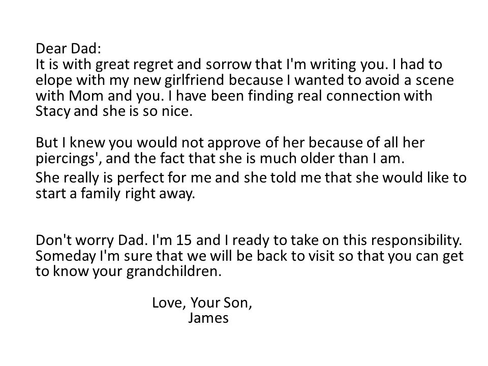 Dear Dad: It is with great regret and sorrow that I m writing you.