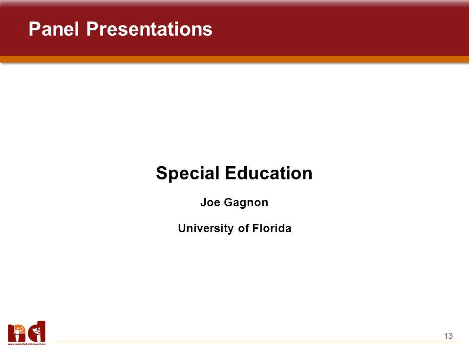 13 Panel Presentations Special Education Joe Gagnon University of Florida