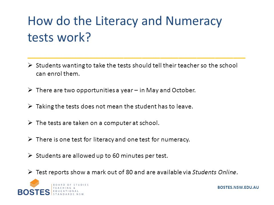 BOSTES.NSW.EDU.AU How do the Literacy and Numeracy tests work? ____________________________________  Students wanting to take the tests should tell t
