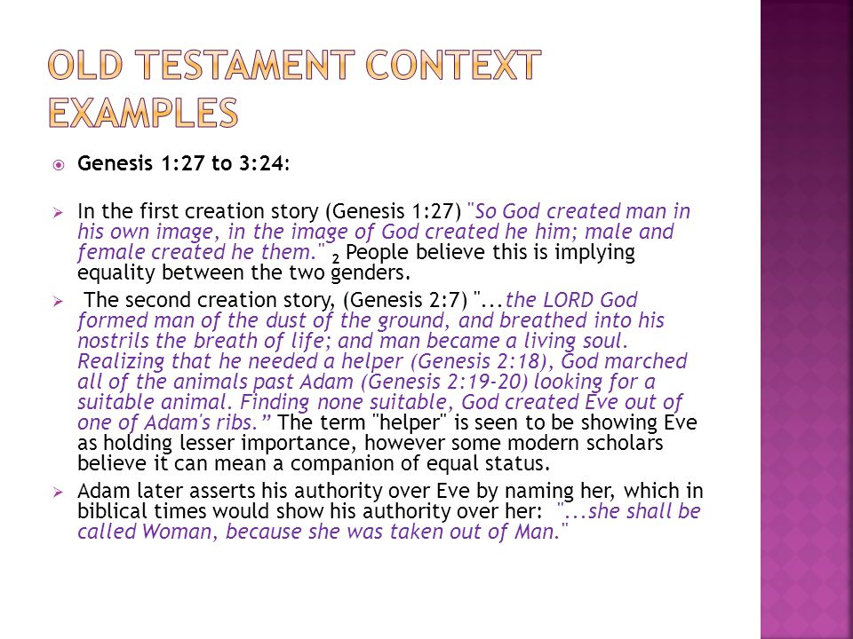  Genesis 1:27 to 3:24:  In the first creation story (Genesis 1:27)