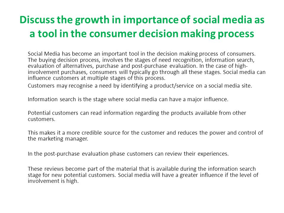 Discuss the growth in importance of social media as a tool in the consumer decision making process Social Media has become an important tool in the de