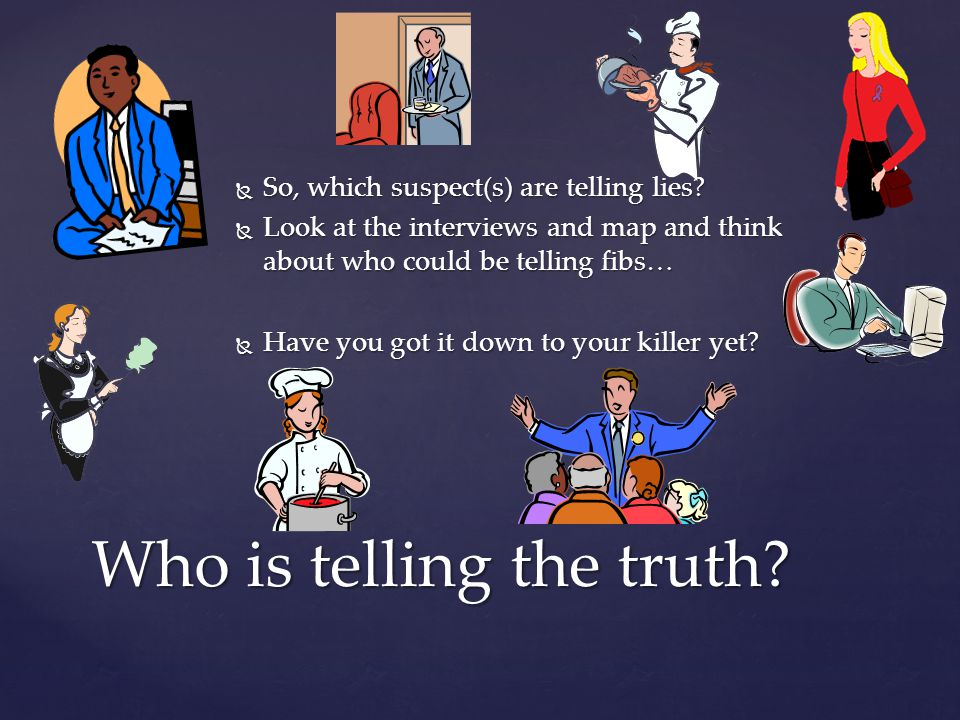  So, which suspect(s) are telling lies.
