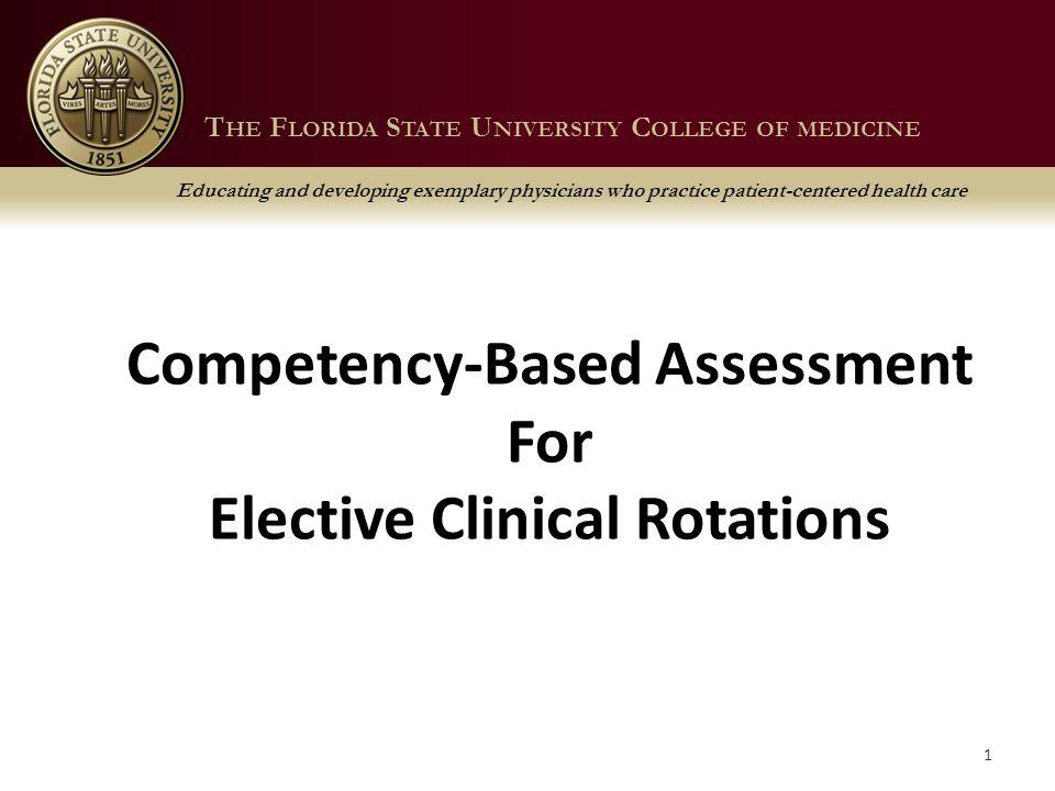 T HE F LORIDA S TATE U NIVERSITY C OLLEGE OF M EDICINE Educating and developing exemplary physicians who practice patient-centered health care Overview of Session I.How to access the form.