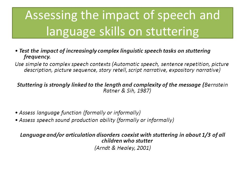 Assessing the impact of speech and language skills on stuttering Test the impact of increasingly complex linguistic speech tasks on stuttering frequen
