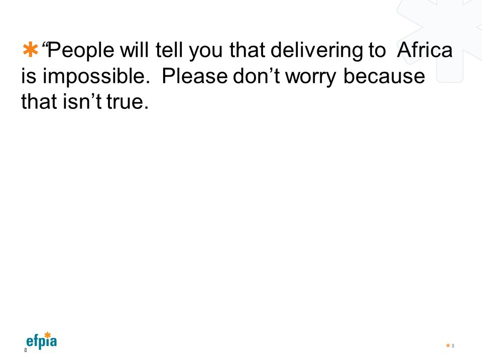 """ """"People will tell you that delivering to Africa is impossible. Please don't worry because that isn't true. 8 8"""