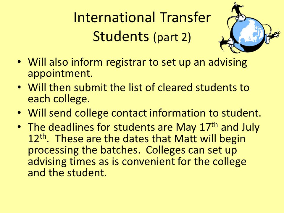 International Transfer Students (part 2) Will also inform registrar to set up an advising appointment.