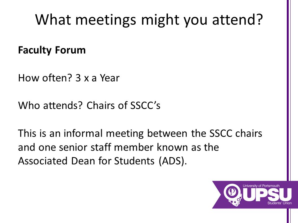 What meetings might you attend.Faculty Board How often.