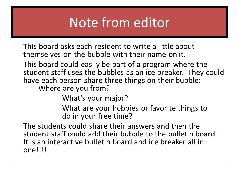 Note from editor This board asks each resident to write a little about themselves on the bubble with their name on it.