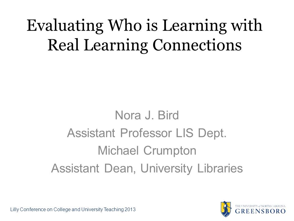 Evaluating Who is Learning with Real Learning Connections Nora J.